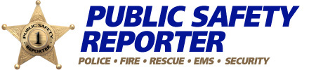 Public Safety Reporter | Police • Fire • Rescue • EMS • Security
